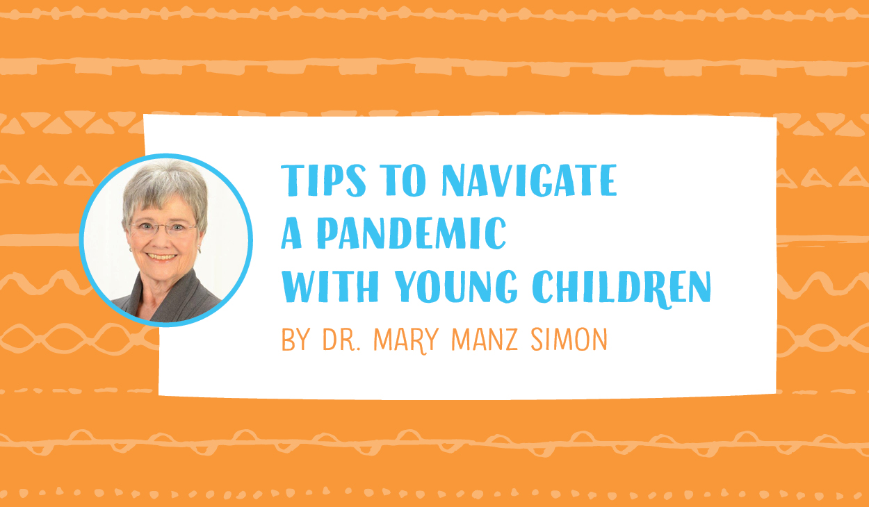 Tips to Navigate a Pandemic with Young Children